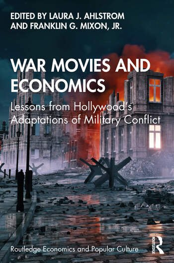 War Movies and Economics Lessons from Hollywood's Adaptations of Military Conflict book cover