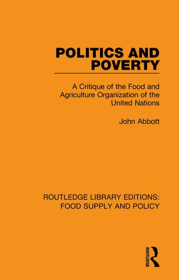 Politics and Poverty A Critique of the Food and Agriculture Organization of the United Nations book cover