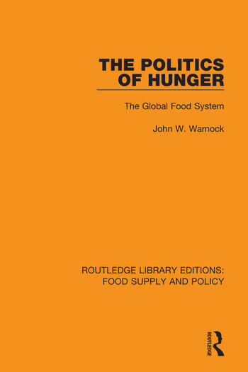 The Politics of Hunger The Global Food System book cover