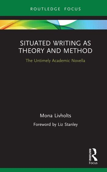 Situated Writing as Theory and Method The Untimely Academic Novella book cover