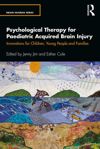 Psychological Therapy for Paediatric Acquired Brain Injury Innovations for Children, Young People and Families book cover