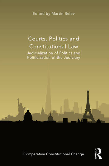 Courts, Politics and Constitutional Law Judicialization of Politics and Politicization of the Judiciary book cover