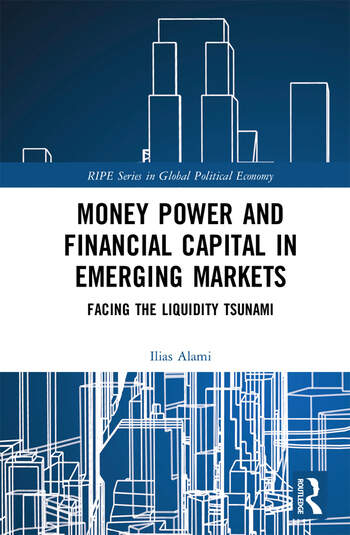 Money Power and Financial Capital in Emerging Markets Facing the Liquidity Tsunami book cover