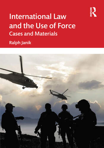 International Law and the Use of Force Cases and Materials book cover