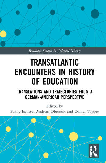 Transatlantic Encounters in History of Education Translations and Trajectories from a German-American Perspective book cover