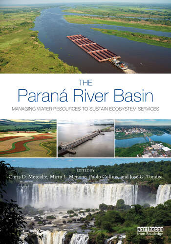 The Paraná River Basin Managing Water Resources to Sustain Ecosystem Services book cover