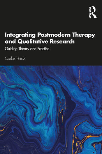 Integrating Postmodern Therapy and Qualitative Research Guiding Theory and Practice book cover