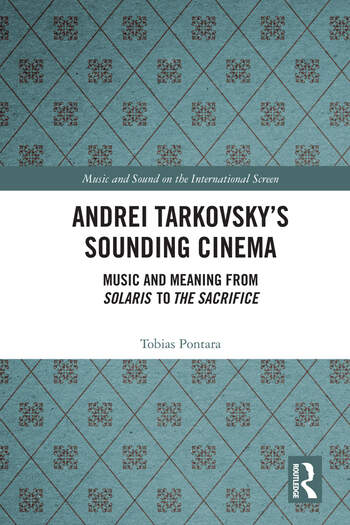 Andrei Tarkovsky's Sounding Cinema Music and Meaning from Solaris to The Sacrifice book cover