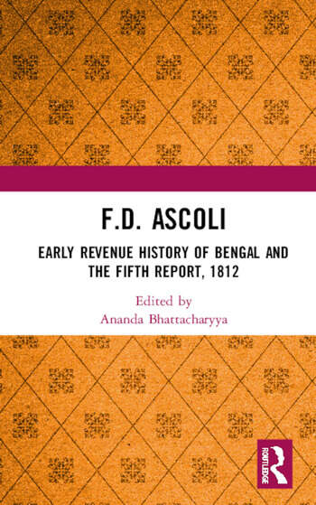 F.D. Ascoli: Early Revenue History of Bengal and The Fifth Report, 1812 Early Revenue History of Bengal and The Fifth Report, 1812 book cover