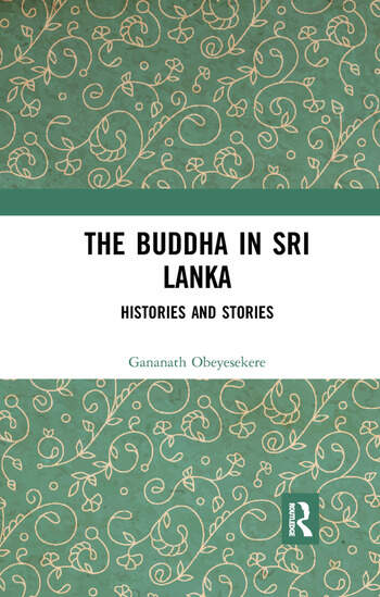 The Buddha in Sri Lanka Histories and Stories book cover