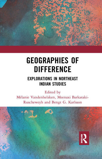 Geographies of Difference Explorations in Northeast Indian Studies book cover