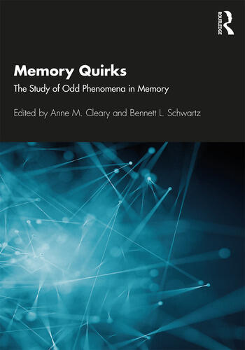Memory Quirks The Study of Odd Phenomena in Memory book cover