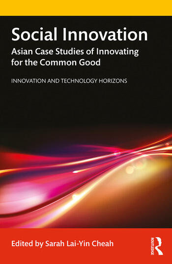 Social Innovation Asian Case Studies of Innovating for the Common Good book cover