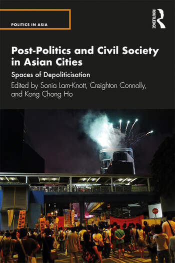Post-Politics and Civil Society in Asian Cities Spaces of Depoliticization book cover