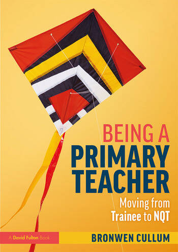 Being a Primary Teacher Moving from Trainee to NQT book cover