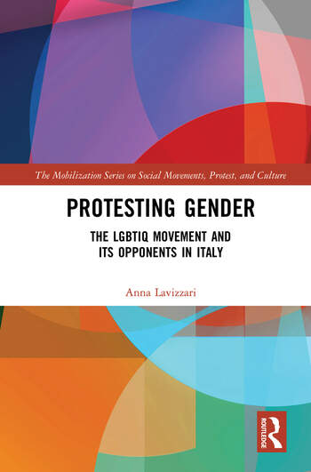Protesting Gender The LGBTIQ Movement and its Opponents in Italy book cover