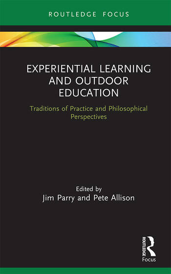 Experiential Learning and Outdoor Education Traditions of practice and philosophical perspectives book cover