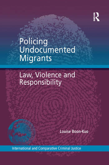 Policing Undocumented Migrants Law, Violence and Responsibility book cover