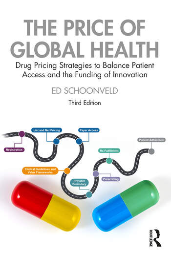 The Price of Global Health Drug Pricing Strategies to Balance Patient Access and the Funding of Innovation book cover