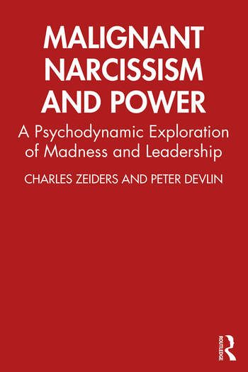 Malignant Narcissism and Power A Psychodynamic Exploration of Madness and Leadership book cover