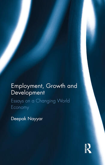 Employment, Growth and Development Essays on a Changing World Economy book cover