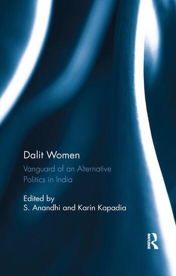 Dalit Women Vanguard of an Alternative Politics in India book cover