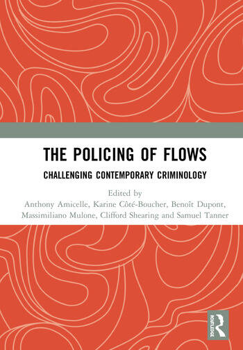The Policing of Flows Challenging Contemporary Criminology book cover