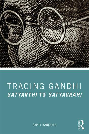 Tracing Gandhi Satyarthi to Satyagrahi book cover
