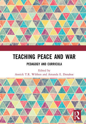 Teaching Peace and War Pedagogy and Curricula book cover