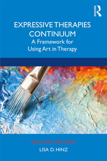 Expressive Therapies Continuum A Framework for Using Art in Therapy book cover