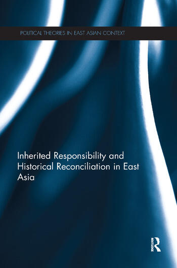 Inherited Responsibility and Historical Reconciliation in East Asia book cover