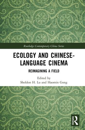 Ecology and Chinese-Language Cinema Reimagining a Field book cover