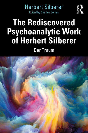 The Rediscovered Psychoanalytic Work of Herbert Silberer Der Traum book cover