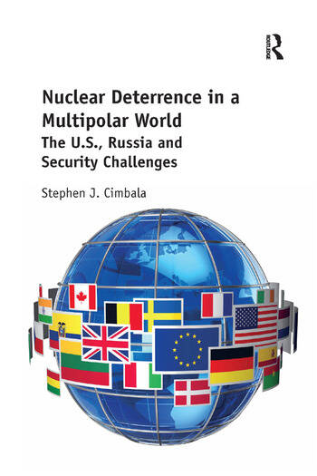 Nuclear Deterrence in a Multipolar World The U.S., Russia and Security Challenges book cover