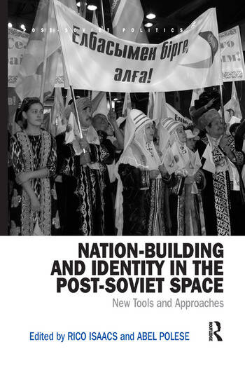 Nation-Building and Identity in the Post-Soviet Space New Tools and Approaches book cover