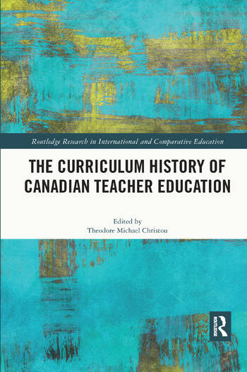 The Curriculum History of Canadian Teacher Education book cover