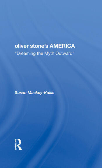 Oliver Stone's America dreaming The Myth Outward book cover