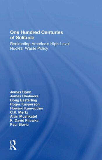 One Hundred Centuries Of Solitude Redirecting America's Highlevel Nuclear Waste Policies book cover