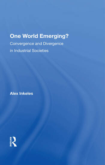 One World Emerging? Convergence And Divergence In Industrial Societies book cover