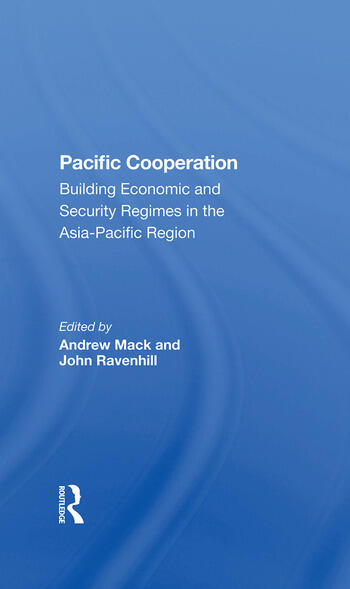 Pacific Cooperation Building Economic And Security Regimes In The Asiapacific Region book cover