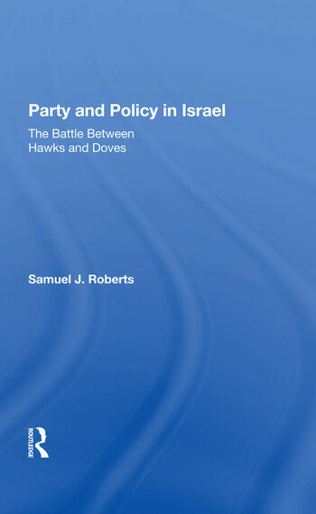 Party And Policy In Israel The Battle Between Hawks And Doves book cover