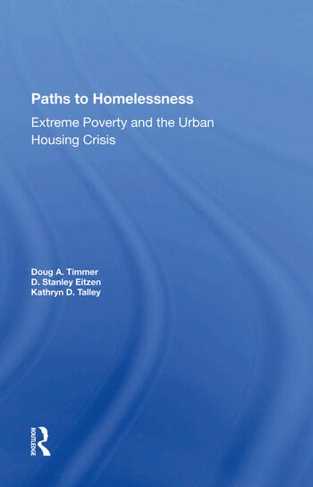 Paths To Homelessness Extreme Poverty And The Urban Housing Crisis book cover
