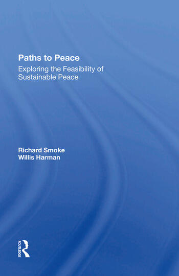 Paths To Peace Exploring The Feasibility Of Sustainable Peace book cover