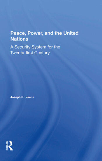 Peace, Power, And The United Nations A Security System For The Twentyfirst Century book cover