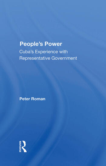 People's Power Cuba's Experience With Representative Government book cover