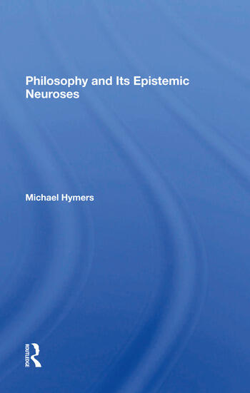 Philosophy And Its Epistemic Neuroses book cover