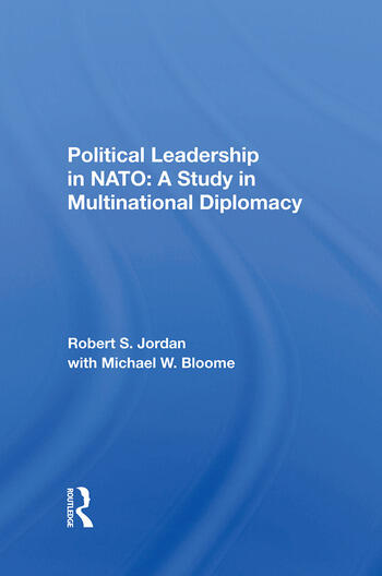 Political Leadership In Nato A Study In Multinational Diplomacy book cover