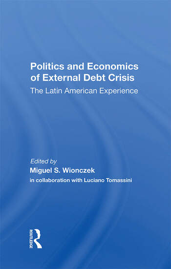 Politics And Economics Of External Debt Crisis The Latin American Experience book cover