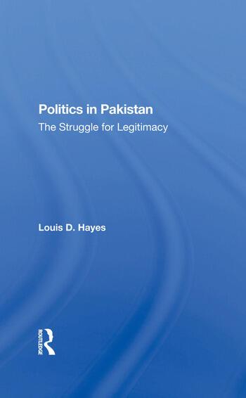 Politics In Pakistan The Struggle For Legitimacy book cover