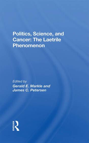 Politics, Science And Cancer The Laetrile Phenomenon book cover